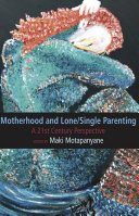 Motherhood and Single Lone Parenting  A 21st Century Perspective