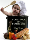 I CAN T COOK  BUT     I CAN LEARN