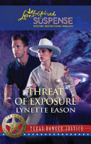 Pdf Threat of Exposure (Mills & Boon Love Inspired) (Texas Ranger Justice, Book 5)