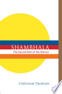 """Shambhala: The Sacred Path of the Warrior"" by Chögyam Trungpa, Carolyn Rose Gimian"
