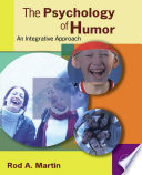 """The Psychology of Humor: An Integrative Approach"" by Rod A. Martin"