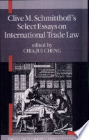 Clive M Schmitthoff S Select Essays On International Trade Law