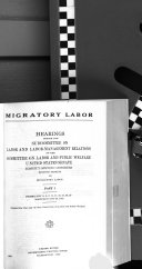 Migratory Labor: Hearings Before the Subcommittee on Labor ...