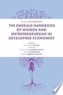 The Emerald Handbook of Women and Entrepreneurship in Developing Economies