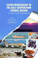 Entrepreneurship In The Gulf Cooperation Council Region  Evolution And Future Perspectives
