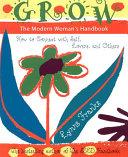 Grow -- The Modern Woman's Handbook