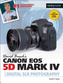 David Busch S Canon 5d Mark Iv Guide To Digital Slr Photography