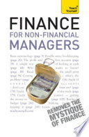 Finance for Non-Financial Managers  : A comprehensive manager's guide to business accountancy