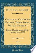 Catalog of Copyright Entries, Third Series, Part 5c, Number 1, Vol. 7