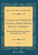 Catalog of Copyright Entries  Third Series  Part 5c  Number 1  Vol  7
