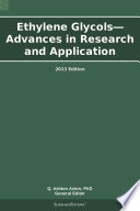 Ethylene Glycols—Advances in Research and Application: 2013 Edition