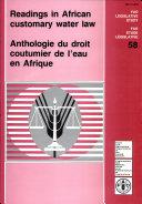 Anthologie Du Droit Coutumier de L'eau en Afrique