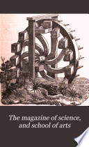 The Magazine Of Science And School Of Arts