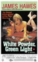 White powder, green light