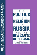 The International Politics of Eurasia  v  3  The Politics of Religion in Russia and the New States of Eurasia