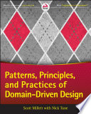 """""""Patterns, Principles, and Practices of Domain-Driven Design"""" by Scott Millett, Nick Tune"""