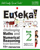 Eureka! Challenging Maths and Numerical Reasoning Exam Questions for 11+ Book 2