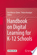 """Handbook on Digital Learning for K-12 Schools"" by Ann Marcus-Quinn, Tríona Hourigan"