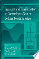 Transport and Transformation of Contaminants Near the Sediment-Water Interface