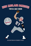 New England Patriots Trivia Quiz Book