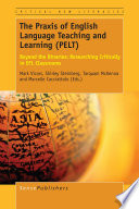 The Praxis of English Language Teaching and Learning  PELT
