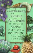 Gardeners, Gurus and Grubs