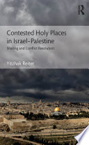 Contested Holy Places In Israel Palestine