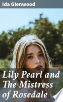 Lily Pearl and The Mistress of Rosedale Book
