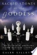Sacred Stones of the Goddess