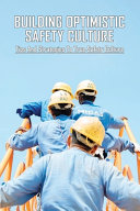 Building Optimistic Safety Culture