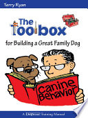 The Toolbox for Building a Great Family Dog