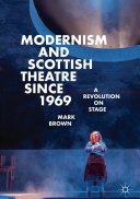 Modernism and Scottish Theatre since 1969
