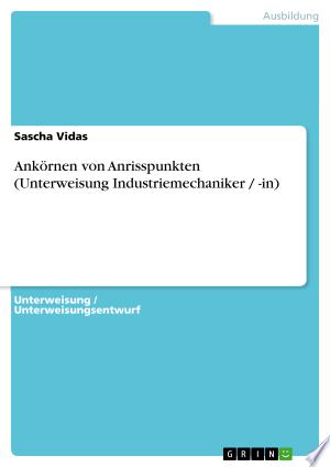 [pdf - epub] Ankörnen von Anrisspunkten (Unterweisung Industriemechaniker / -in) - Read eBooks Online