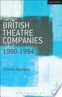 British Theatre Companies 1980 1994