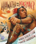 Hiawatha and the Peacemaker Book