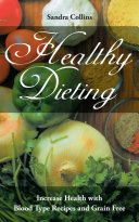 Healthy Dieting: Increase Health with Blood Type Recipes and Grain Free ebook