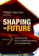 Shaping the Future  Advancing the Understanding of Leadership