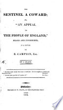 "The Sentinel a Coward; Or, ""An Appeal to the People of England,"" Heard and Considered, in a Letter to R. Campion, Esq"