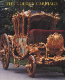 The Golden Carriage of Prince Joseph Wenzel von Liechtenstein