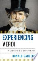 Experiencing Verdi : a listener's companion