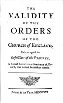 Ecclesiastical Tracts formerly published  viz  I  The validity of the orders of the Church of England  II  The justice of the present established law  which gives the successor in any ecclesiastical benefice all the profits from the day of avoidance  III  An award of King Charles the First   c   shewing that personal tithes are still due by the law of the land  etc   A vindication of the foregoing award  etc  A sermon  on 1 Sam  xii  24  preacht December the 3d  1702  being a day appointed for publick thanksgiving  etc   The second edition corrected