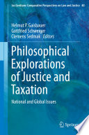 Philosophical Explorations of Justice and Taxation  : National and Global Issues