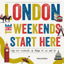 London  The Weekends Start Here