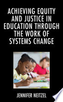 Achieving Equity and Justice in Education through the Work of Systems Change