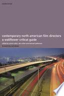 """Contemporary North American Film Directors: A Wallflower Critical Guide"" by Yoram Allon, Del Cullen, Hannah Patterson, Neil Labute, Nick James"