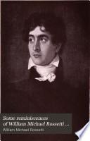 Some Reminiscences of William Michael Rossetti ...
