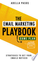 The Email Marketing Playbook   New Strategies to Get Your Emails Noticed