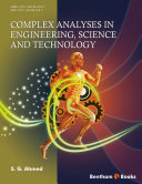 Complex Analyses in Engineering, Science and Technology