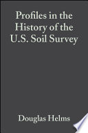 Profiles in the History of the U S  Soil Survey