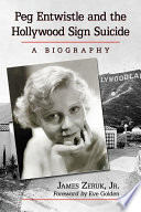 Peg Entwistle and the Hollywood Sign Suicide